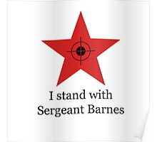I Stand With Sergeant Barnes Poster
