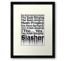 The Hash-Slinging Slasher Framed Print