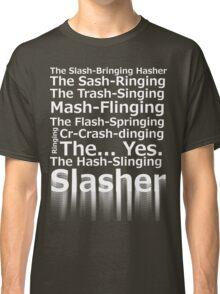 The Hash-Slinging Slasher Black on White Classic T-Shirt