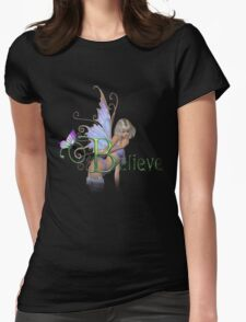 You Have To Believe T-Shirt