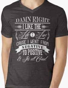 DAMN RIGHT I LIKE THE LIFE I LIVE - WHITE Mens V-Neck T-Shirt