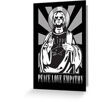 PEACE LOVE EMPATHY Greeting Card