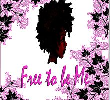 Free to be Me by kpmariepe
