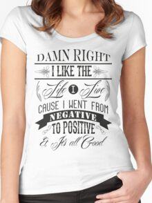 DAMN RIGHT I LIKE THE LIFE I LIVE - BLACK Women's Fitted Scoop T-Shirt
