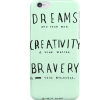 DREAMS CREATIVITY BRAVERY iPhone Case/Skin