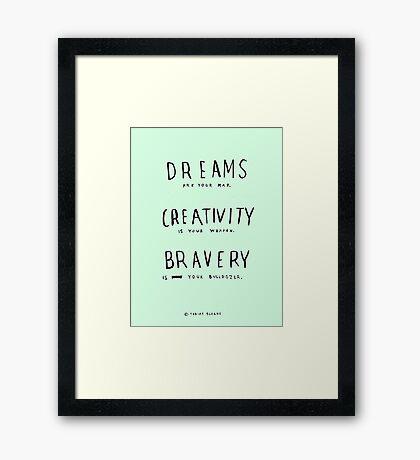 DREAMS CREATIVITY BRAVERY Framed Print