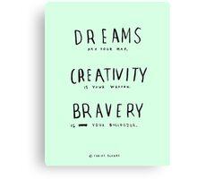 DREAMS CREATIVITY BRAVERY Canvas Print