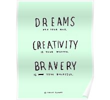 DREAMS CREATIVITY BRAVERY Poster