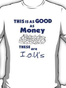 I.O.U's T-Shirt