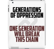 GENERATIONS OF OPPRESSION iPad Case/Skin