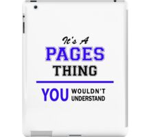 It's a PAGES thing, you wouldn't understand !! iPad Case/Skin