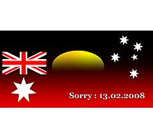 Australia is sorry : 13.02.2008 Photographic Print