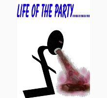 LIFE OF THE PARTY... Unisex T-Shirt