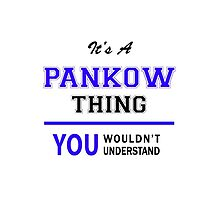 It's a PANKOW thing, you wouldn't understand !! by thestarmaker