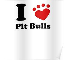 I Heart Pit Bulls Poster