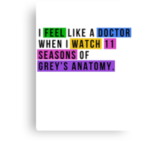Like a doctor Canvas Print