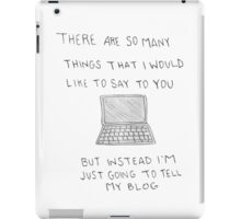 Just going to tell my blog iPad Case/Skin