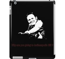 Why are you going to Indianapolis Bill? iPad Case/Skin