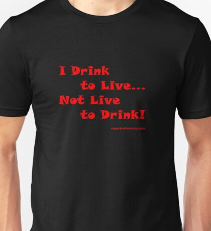 Drinking and living! Unisex T-Shirt