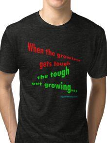 Growing tough... Tri-blend T-Shirt