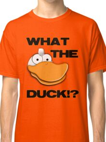 What The Duck!? Tee Classic T-Shirt