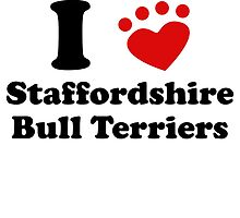 I Heart Staffordshire Bull Terriers by kwg2200