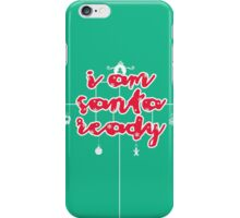 i am santa ready iPhone Case/Skin