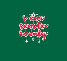 i am santa ready T-Shirt