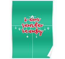i am santa ready Poster