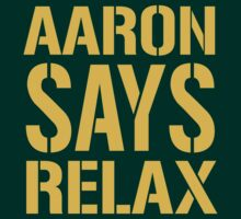 Aaron Says Relax - Green Bay by bestnevermade