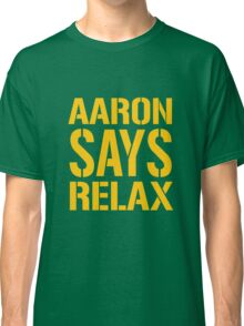 Aaron Says Relax - Green Bay Classic T-Shirt