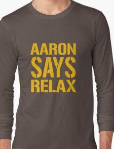 Aaron Says Relax - Green Bay Long Sleeve T-Shirt