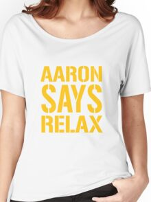 Aaron Says Relax - Green Bay Women's Relaxed Fit T-Shirt