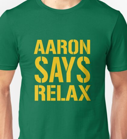 Aaron Says Relax - Green Bay Unisex T-Shirt