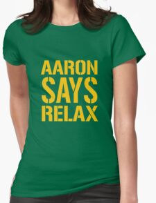 Aaron Says Relax - Green Bay Womens Fitted T-Shirt