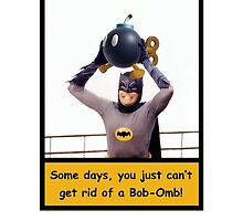 Some Days You Just Can't Get Rid Of a Bob-Omb! by Greg Little