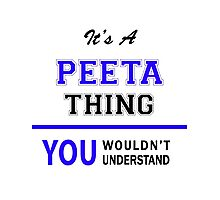 It's a PEETA thing, you wouldn't understand !! Photographic Print