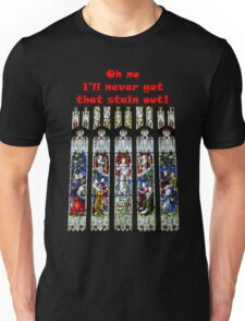 Oh no - I'll never get that stain out! (Red print) Unisex T-Shirt
