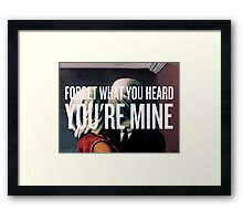 You're Mine Framed Print