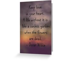Keep Love In Your Heart ... Greeting Card