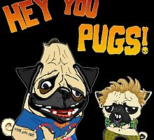 hey you pugs! by darklordpug