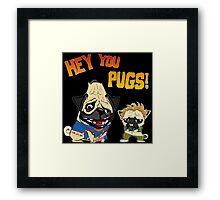 hey you pugs! Framed Print
