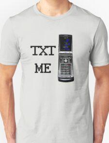 Text Me... T-Shirt