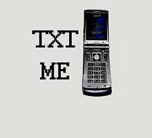 Text Me... Unisex T-Shirt