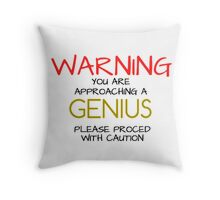 Warning GENIUS Throw Pillow
