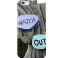 Watch Out!  iPhone Case/Skin