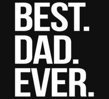Best. Dad. Ever. by SlubberCub