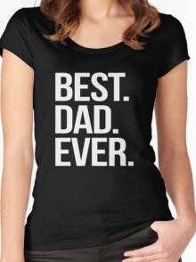Best. Dad. Ever. Women's Fitted Scoop T-Shirt
