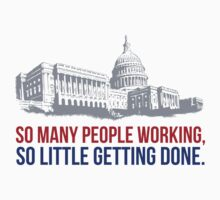 Funny 'So many people working, so little getting done' Washington D.C. Capital T-Shirt by Albany Retro