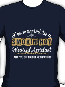 Funny Medical Assistant T-shirt T-Shirt